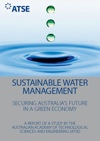 Sustainable water management - securing Australia's future in a green economy - a report of a study